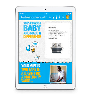 Give a life-changing new baby gift with a twist - two taps & a basin! When caring for newborns, having clean hands is crucial. By gifting this special e-card, you will be helping midwives in some of the world's poorest countries have access to clean water.