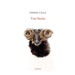 Sophie Calle: True Stories-Book-Sophie Calle-CHOP SUEY CLUB
