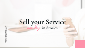 Sell your Service quickly in IG Stories & Intakes