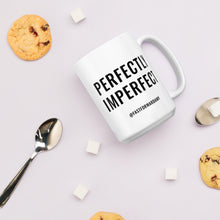 "Load image into Gallery viewer, ""Perfectly Imperfect"" Mug"