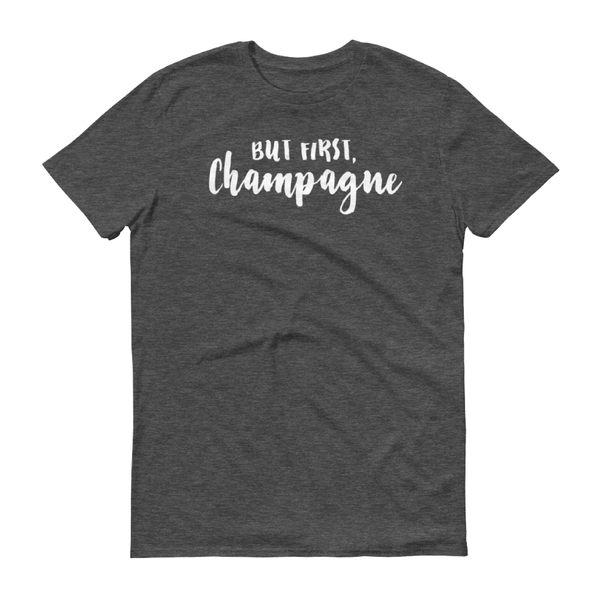 But First, Champagne Shirt - Home Sweet Pillow Co