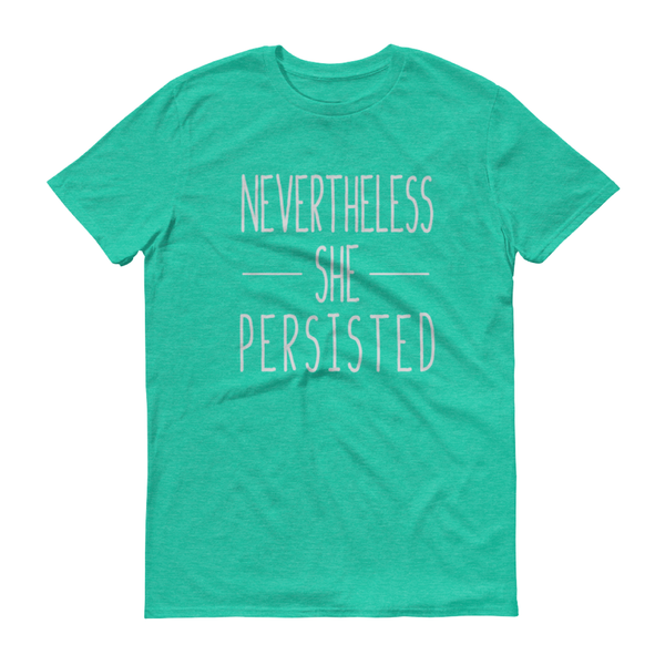 Nevertheless She Persisted Shirt - Home Sweet Pillow Co