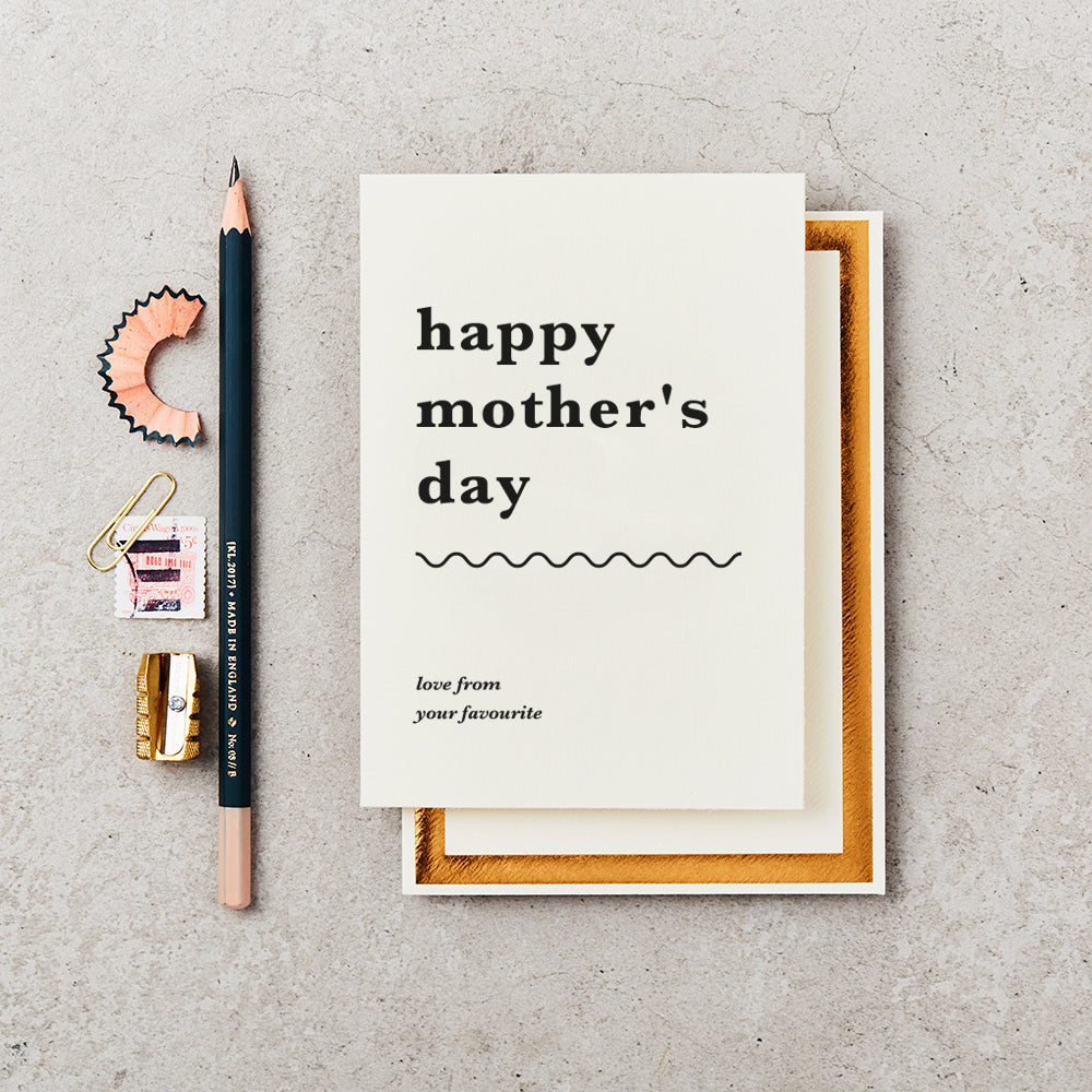 Greeting Card - Happy Mother's Day - Love From Your Favourite