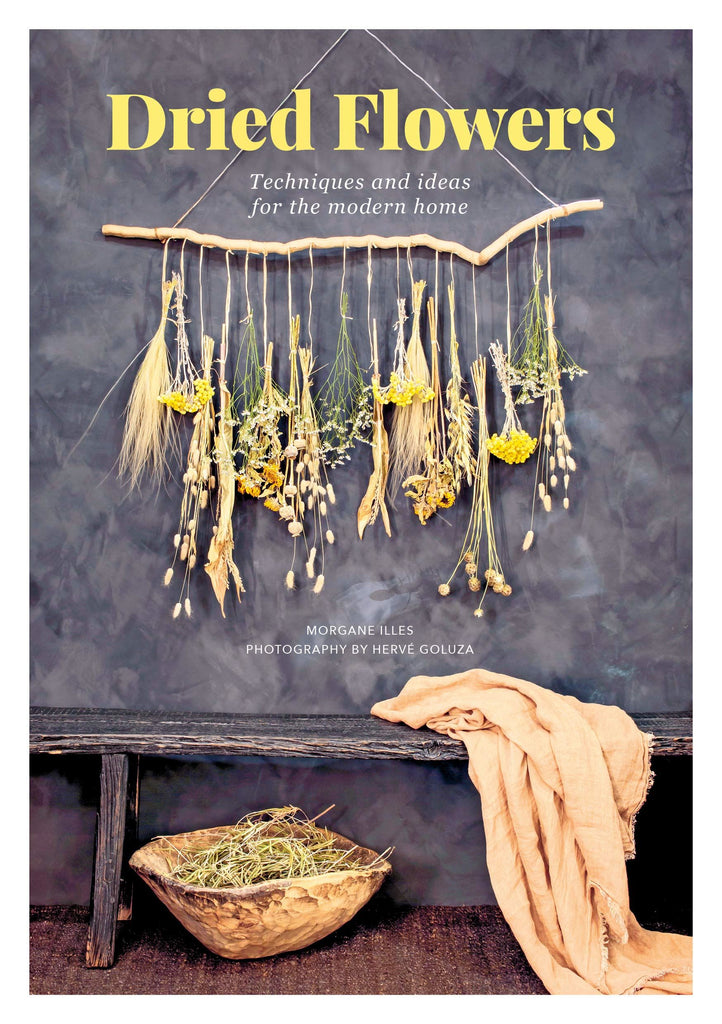 Book - Dried Flowers - Techniques And Ideas For A Modern Home