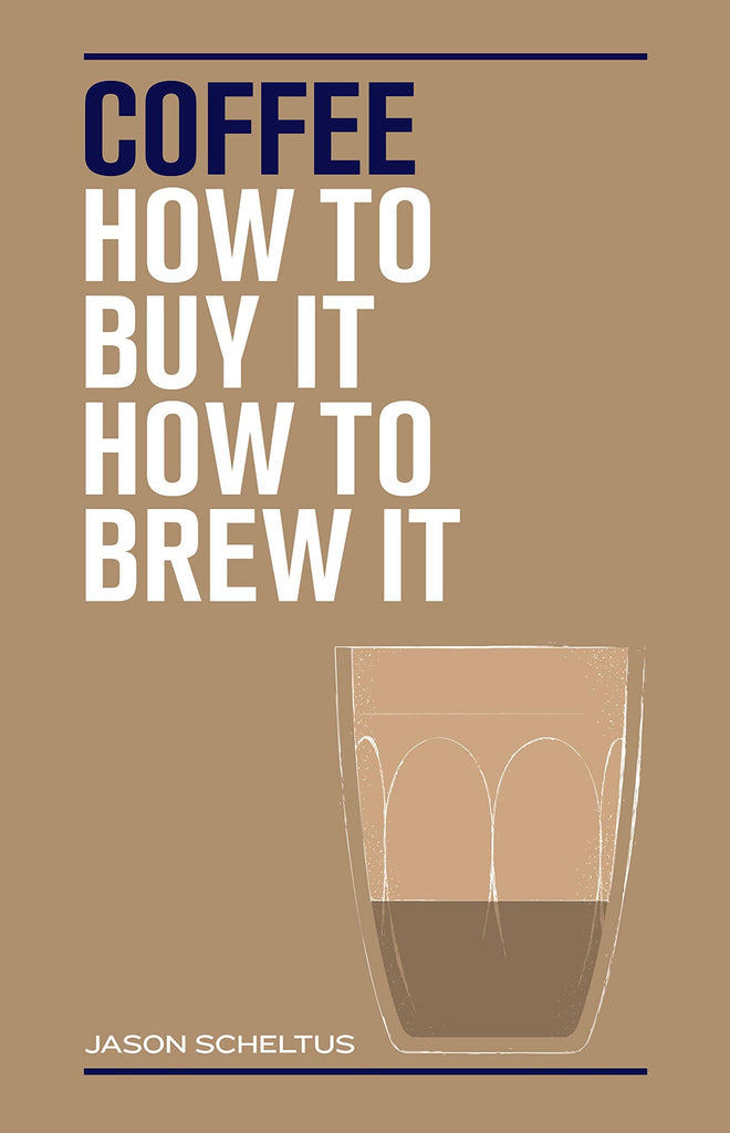 Book - Coffee: How To Buy It And How To Brew It