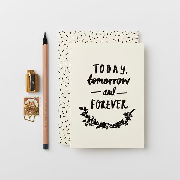 Greeting Card - Today, Tomorrow & Forever