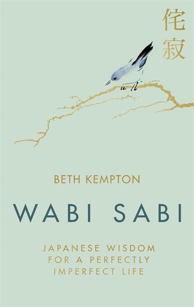 Book - Wabi Sabi: Japanese Wisdom for a Perfectly Imperfect Life