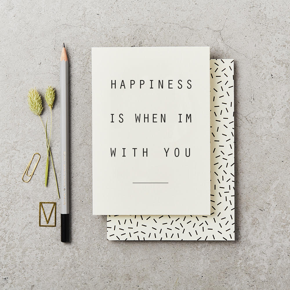 Greeting Card - Happiness Is When I'm With You