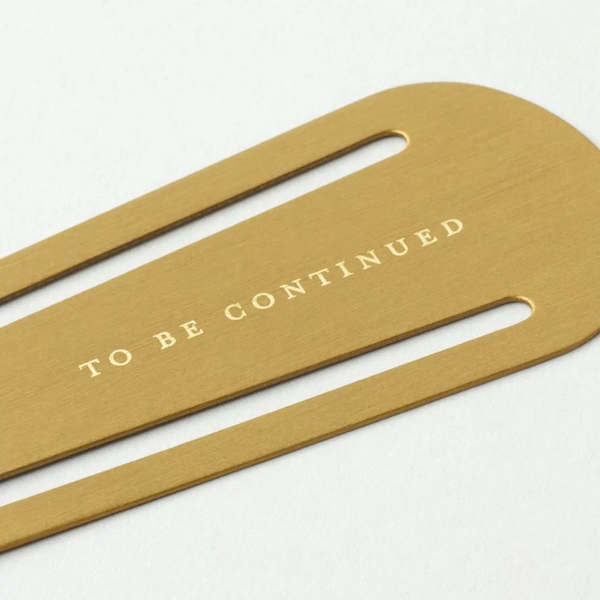 Bookmark - Brass - To Be Continued