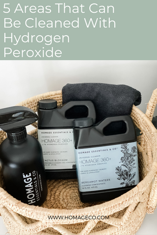 5 Areas that Can Be Cleaned With Hydrogen Peroxide www.homageco.com