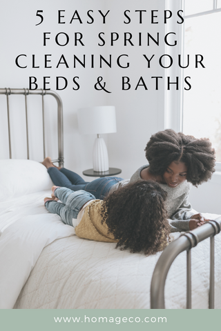 5 Easy Steps for Spring Cleaning Your Beds and Baths www.homageco.com