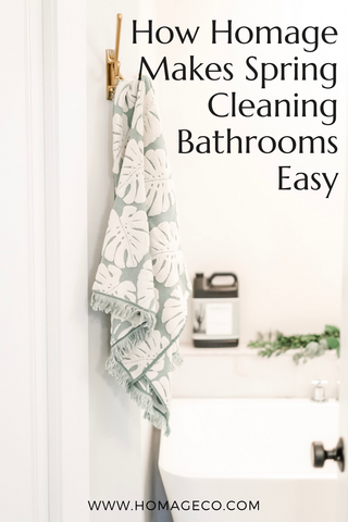 How Homage Makes Spring Cleaning Bathrooms Easy www.homageco.com