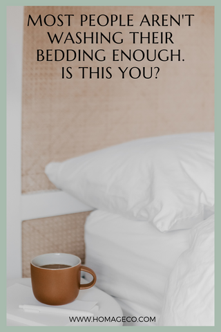 Most People Aren't Washing Their Bedding Enough. Is this you? www.homageco.com