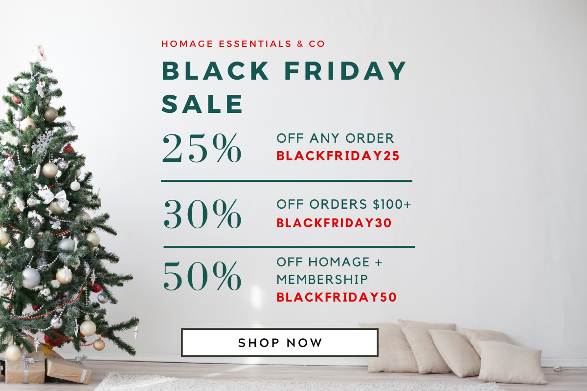 Homage Essentials Black Friday Sale