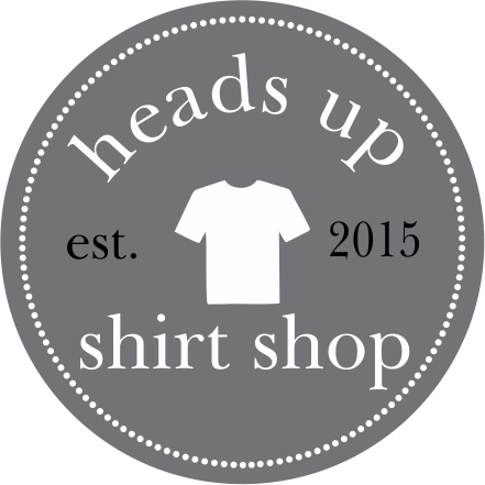 Heads Up Shirt Shop