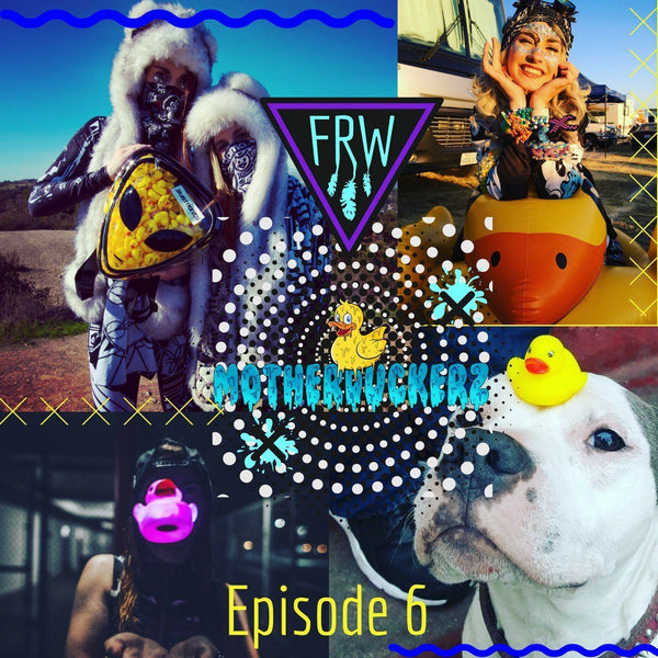 Episode 6 - Mother DuckerzFRW PODCAST