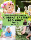 Guide to organising a GREAT Easter Egg Hunt: Part 2 The Supplies