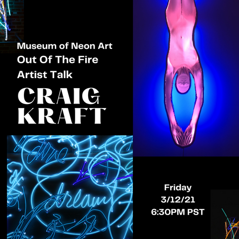 Craig Kraft- Out of The Fire: Artist Talk 3/12/21, 6:30pm PST