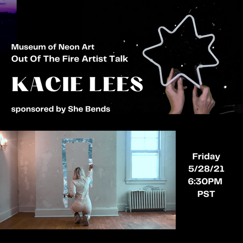 Kacie Lees - Out Of The Fire: Artist Talk 5/28/21 6:30pm PST