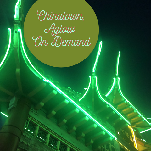 Chinatown Aglow - On Demand Web Link