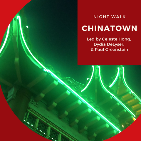 Neon Night Walks - Chinatown Lights 5/30/21