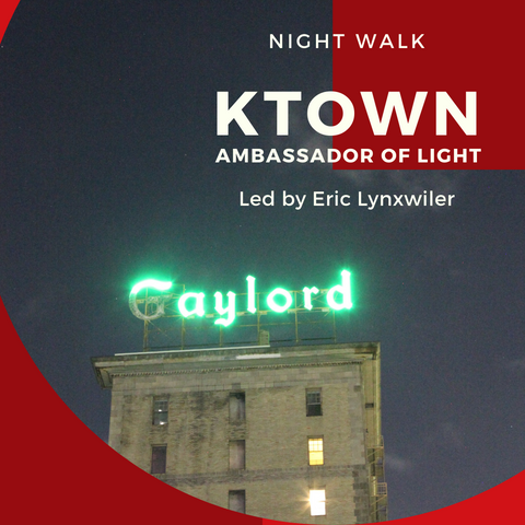 Neon Night Walks -  Ambassador of Light- Koreatown  5/14, 5/15