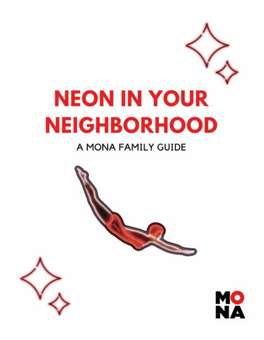 Family Guide - Neon in Your Neighborhood