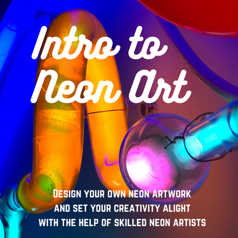 Intro to Neon Art 5/5/21