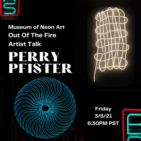 Perry Pfister- Out Of The Fire: Artist Talk 3/5/21 6:30pm PST