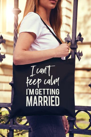 I Can't Keep Calm I'm Getting Married Tote Bag - Pick Color