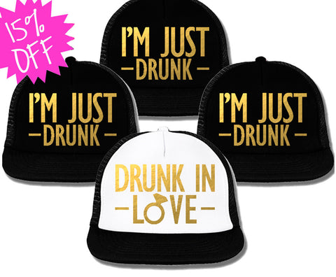 Bachelorette Party Hats Deal - DRUNK IN LOVE White & I'M JUST DRUNK Black with Gold Foil Print