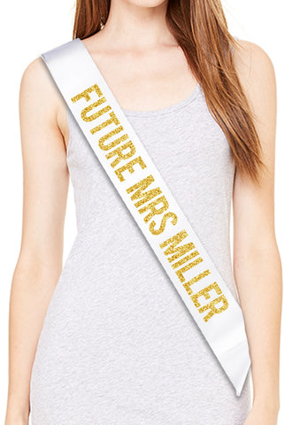 "Future Mrs. ""Your Last Name"" Bachelorette Party Sash - Gold Glitter Print"