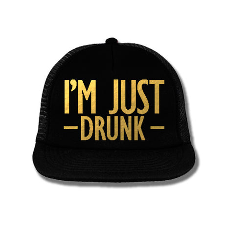I'M JUST DRUNK Bridesmaid Snapback Trucker Hat Black with Gold Print