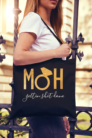 MOH Gettin $hit Done Gold Foil Tote Bag - Pick Color