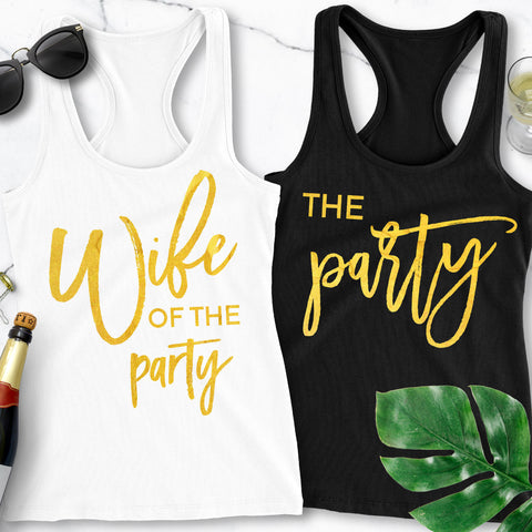 Wife of the Party Bachelorette Party Tank Tops