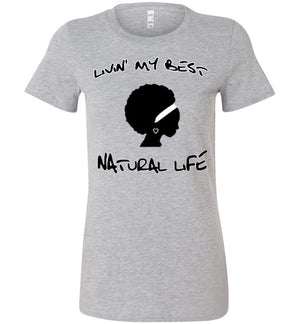 Livin' My Best Natural Life Tee - KLH Botanicals
