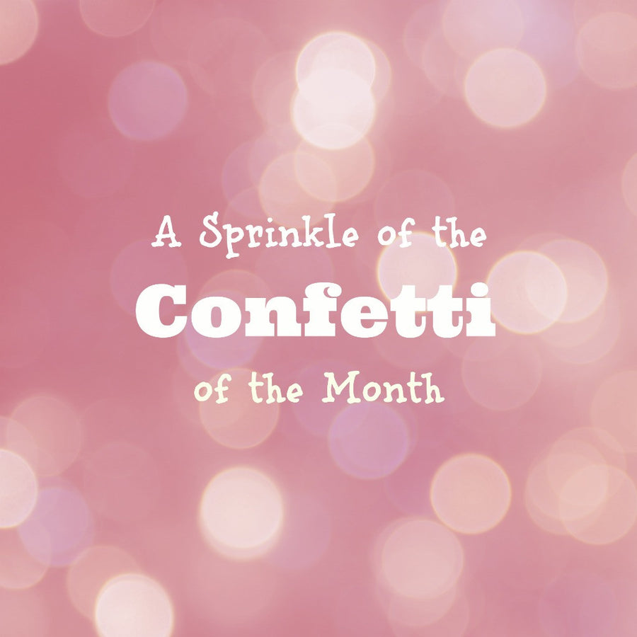 Confetti of the Month