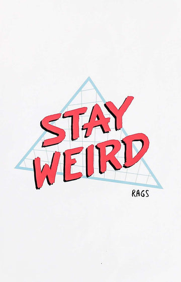 "Art Poster - 'Stay Weird' - 11""x17"""