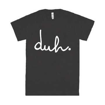 Unisex Adult Tee Shirt - 'duh' - Black