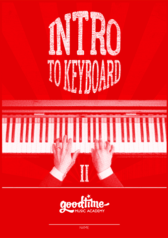 Intro to Keyboard - Level 2 - For Goodtime Music Academy Students Only