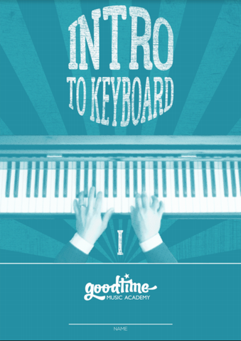 Intro to Keyboard - Level 1 - For Goodtime Music Academy Students Only