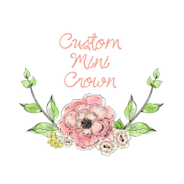 Custom Mini Crown