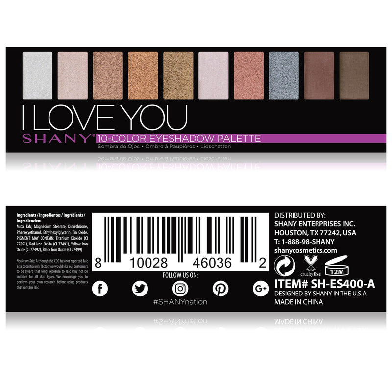 SHANY I Love You Mini Eyeshadow Palette - 10 Nude Eyeshadows with Mirror - I LOVE YOU - ITEM# SH-ES400-A - The SHANY I Love You Eyeshadow Palette is a collection of 10 nude, blendable eyeshadows in a handy travel-sized makeup palette with a mirror. Show off your love for nudes and neutrals with this eye palette that c