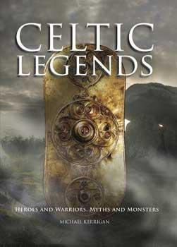Celtic Legends (hc) By Michael Kerrigan