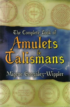 Complete Book Of Amulets & Talismans By Migene Gonzalwz-wippler