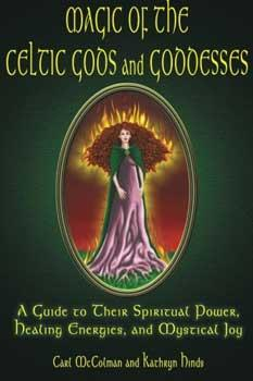 Magic Of The Celtic Gods & Goddesses By Mccolman & Hinds
