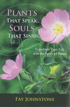 Plants That Speak, Souls That Sing By Fay Johnstone