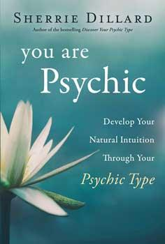 You Are Psychic By Sherrie Dillard