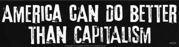 America Can Do Better Than Capitalism Bumper Sticker
