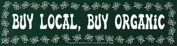 Buy Local, Buy Organic Bumper Sticker